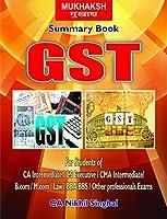 Summary Book GST (For Students of CA Intermediate or IPCC/ CWA Intermediate/ CS Executive) [Paperback] CA Nikhil Singhal and CA NIKHIL SINGHAL