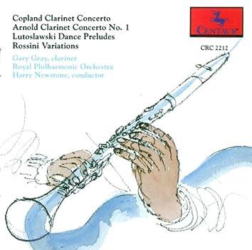 Clarinet Recital: Gray, Gary - Copland, A. / Lutoslawski, W. / Arnold, M. / Rossini, G.