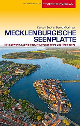 Preisvergleich Produktbild Reiseführer Mecklenburgische Seenplatte: Mit Schwerin,  Ludwigslust,  Neubrandenburg und Rheinsberg