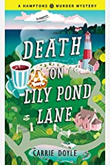 Death on Lily Pond Lane: A Cozy Mystery (Hamptons Murder Mysteries Book 2) Kindle Edition