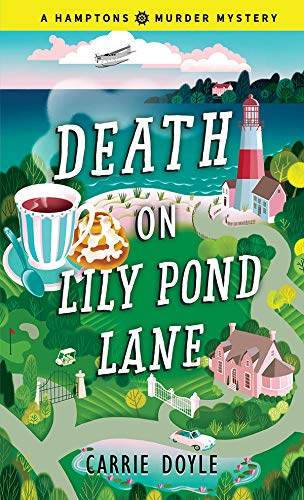 Death on Lily Pond Lane (Hamptons Murder Mysteries Book 2) by [Carrie Doyle]