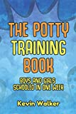 The Potty Training Book: Boys & Girls Schooled In One Week. Is A