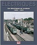 Les électriques en couleurs (1950-1970)