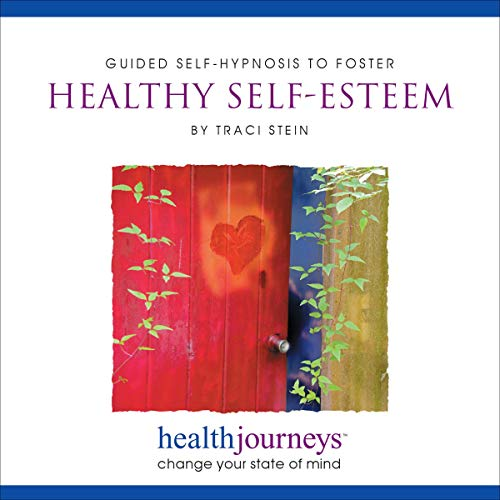 Guided Self-Hypnosis to Foster Healthy Self-Esteem audiobook cover art