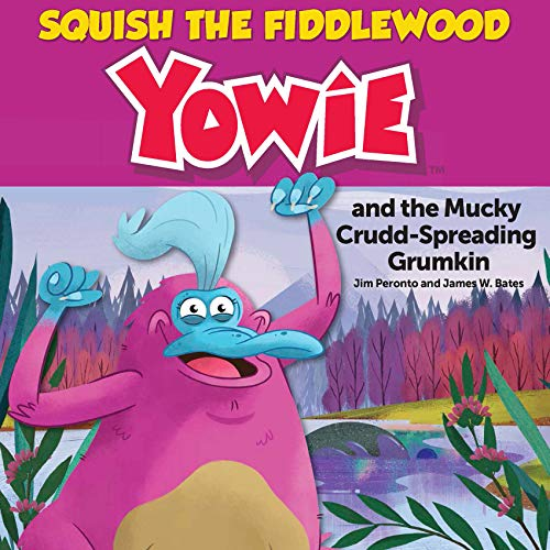 Squish The Fiddlewood Yowie: and the Mucky Crudd-Spreading Grumkin