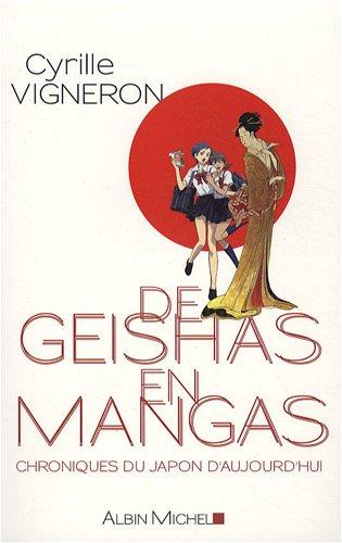 De geishas en mangas: Chroniques du Japon d'aujourd'hui