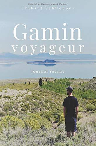 Gamin voyageur: Journal intime d'un blogueur voyage PDF Books