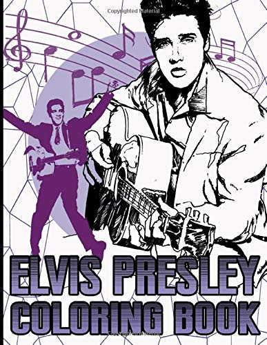 Elvis Presley Coloring Book: Elvis Presley Coloring Books For Adult And Kid