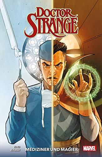 Doctor Strange - Neustart: Bd. 5: Mediziner und Magier
