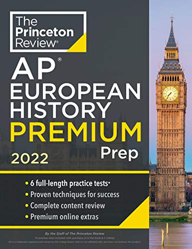 Compare Textbook Prices for Princeton Review AP European History Premium Prep, 2022: 6 Practice Tests + Complete Content Review + Strategies & Techniques 2022 College Test Preparation  ISBN 9780525570653 by The Princeton Review