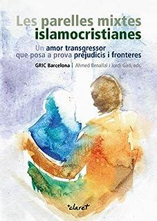 Les parelles mixtes islamocristianes: un amor transgressor que posa a prova prejudicis i fronteres