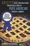 ricette delle torte da primo premio delle fiere di paese americane