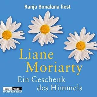 Ein Geschenk des Himmels                   Autor:                                                                                                                                 Liane Moriarty                               Sprecher:                                                                                                                                 Ranja Bonalana                      Spieldauer: 4 Std. und 25 Min.     21 Bewertungen     Gesamt 4,1