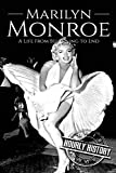 Marilyn Monroe: A Life From Beginning to End: 1 (Biographies of Actors)