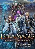 Isekai Magus: A LitRPG Progression Saga