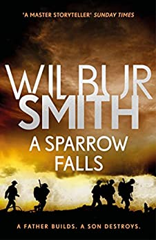 A Sparrow Falls: The Courtney Series 3 by [Wilbur Smith]