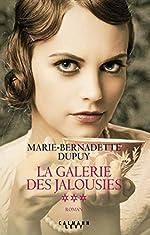 La Galerie des jalousies T3 de Marie-Bernadette Dupuy
