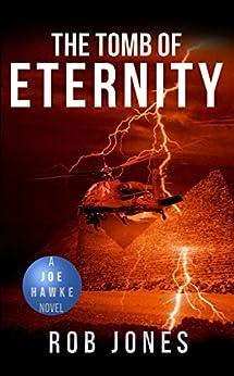 The Tomb of Eternity (Joe Hawke Book 3) by [Rob Jones]