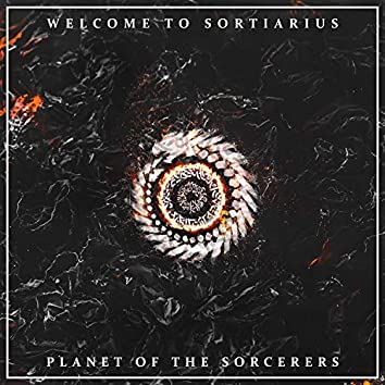 Welcome to Sortiarius, Planet of the Sorcerers (feat. Silent Generation)