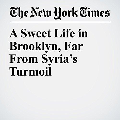 A Sweet Life in Brooklyn, Far From Syria's Turmoil copertina