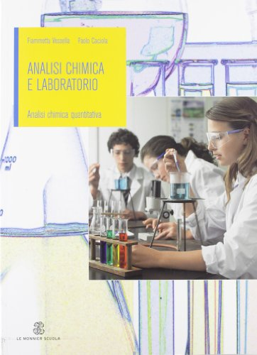 Analisi chimica e laboratorio. Analisi chimica quantitativa. Per gli Ist. professionali