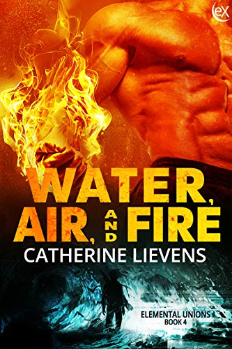 Water, Air, and Fire (Elemental Unions Book 4)