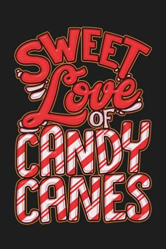 Sweet Love Of Candy Canes: 6'x9' 120 Page Christmas Keepsake Journal
