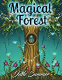 Magical Forest: An Adult Coloring Book with Enchanted Forest Animals, Cute Fantasy Scenes, and Beautiful Flower Designs for Relaxation