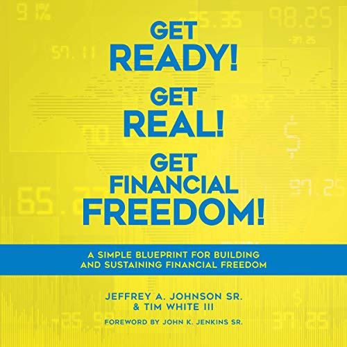 Get Ready! Get Real! Get Financial Freedom!  By  cover art