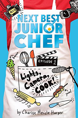Lights, Camera, Cook! (Next Best Junior Chef Book 1)