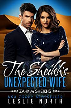 The Sheikh's Unexpected Wife (Zahkim Sheikhs Series Book 3) by [Leslie North]