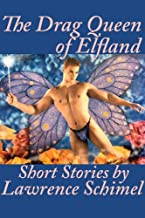 The Drag Queen of Elfland and Other Stories (English Edition)