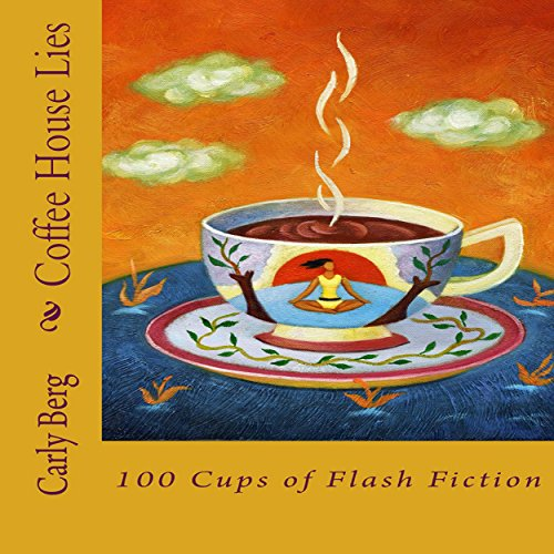 Coffee House Lies: 100 Cups of Flash Fiction audiobook cover art