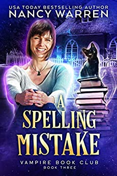 A Spelling Mistake: A Paranormal Women's Fiction Cozy Mystery (Vampire Book Club 3) by [Nancy Warren]