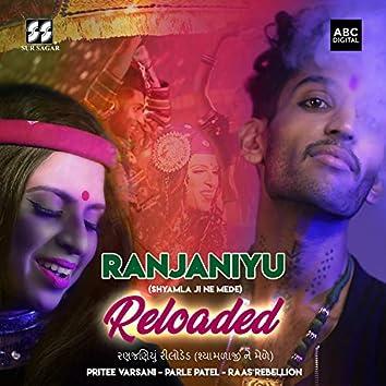 Ranjaniyu (Shyamla Ji Ne Mede) - Reloaded