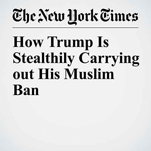 How Trump Is Stealthily Carrying out His Muslim Ban   Farhana Khera