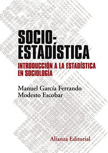 Socioestadística: Introducción a la Estadística en Sociología. Segunda edición (El libro universitario - Manuales)