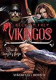 Vikingos: Ríos de sangre y fuego: Novela de romance histórico, de erótica y de Vikingos. (Señores del Norte nº 2)