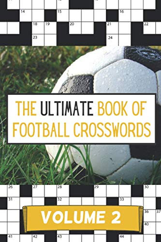 The Ultimate Book of Football Crosswords: Volume 2: Perfect Gift For Adult Football Fans and Clever Children | Football Activity Book | A5 Paperback (The Ultimate Football Crossword Collection)
