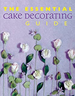 The Essential Cake Decorating Guide (Thunder Bay Essential Cookbooks)