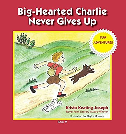 Big-Hearted Charlie Never Gives Up: Fun Adventures