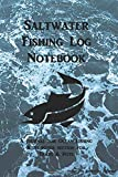 Saltwater Fishing Log Notebook: A Journal for Ocean Fishing with Bonus Section for Traps and Pots - Royanne Adventure Journals