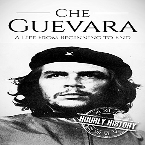 Che Guevara: A Life from Beginning to End audiobook cover art