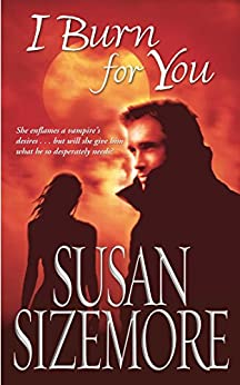 I Burn For You (Primes series Book 1) by [Susan Sizemore]
