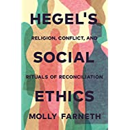 Hegel's Social Ethics: Religion, Conflict, and Rituals of Reconciliation