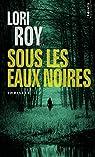 Sous les eaux noires par Roy