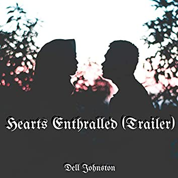 Hearts Enthralled (Trailer)