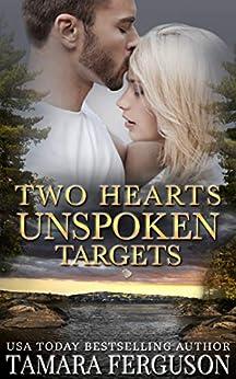TWO HEARTS UNSPOKEN TARGETS (Two Hearts Wounded Warrior Romance Book 11) by [Tamara Ferguson, Adriana Hanganu]