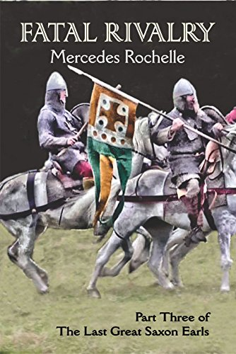 Book: Fatal Rivalry - Part Three of The Last Great Saxon Earls by Mercedes Rochelle