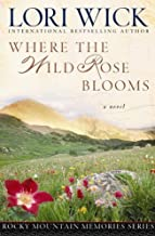 Where the Wild Rose Blooms (Rocky Mountain Memories Book 1)